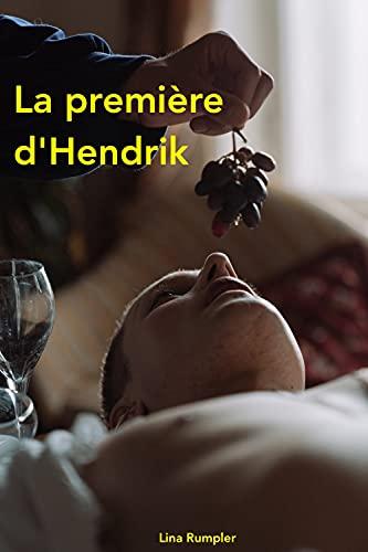 La première d'Hendrik (French Edition)