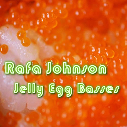 Jelly Egg Basses
