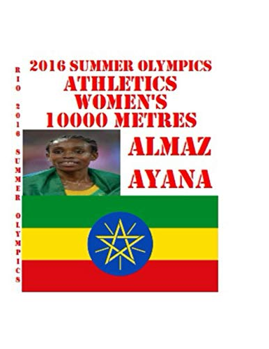 Athletics at the 2016 Summer Olympics – Women's 10,000 metres Almaz Ayana Sports History Memoirs Notebook A decorative book for...