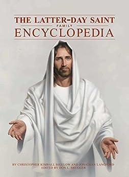 Latter-day Saint Family Encyclopedia by [Christopher Kimball Bigelow, Jonathan Langford]