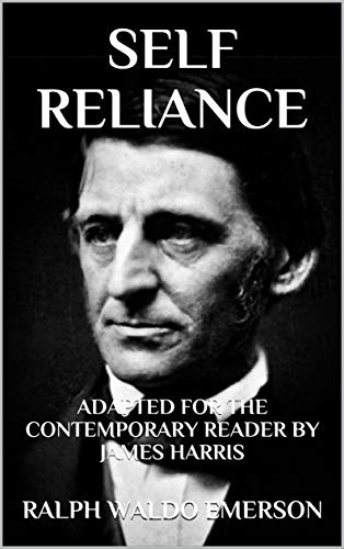 Self Reliance: Adapted for the Contemporary Reader (Harris Classics) (English Edition)
