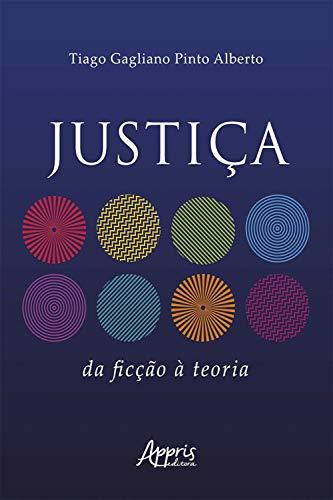 Justiça: Da Ficção à Teoria (Portuguese Edition)