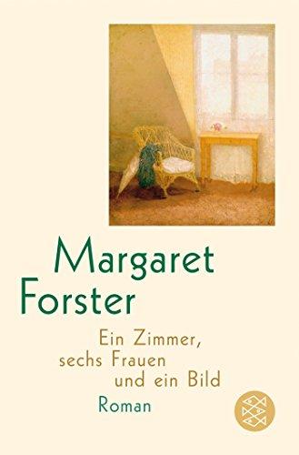 Ein Zimmer, sechs Frauen und ein Bild: Roman