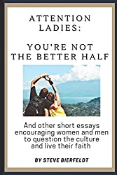Ladies, You're Not the Better Half