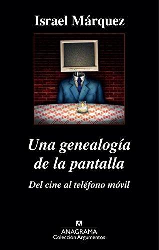 Una genealogía de la pantalla: del cine al teléfono móvil (ARGUMENTOS nº 487)