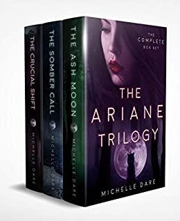 The Ariane Trilogy: The Complete Series by [Michelle Dare]