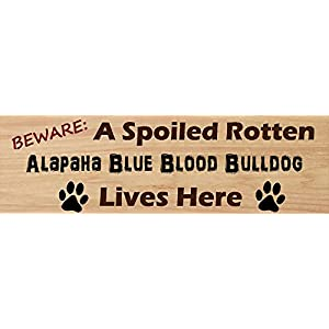 "Beach Graphic Pros 5""x18"" Cedar Wood Alapaha Blue Blood Bulldog Spoiled Rotten Lives here Dog Novelty Sign 12"