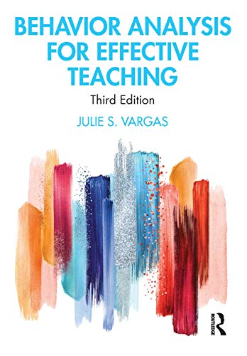 Compare Textbook Prices for Behavior Analysis for Effective Teaching 3 Edition ISBN 9781138337190 by Vargas, Julie