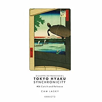 Tokyo Hyaku Synchronicity #56 Catch and Release