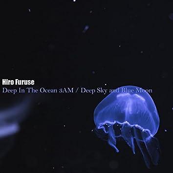 Deep In The Ocean 3AM