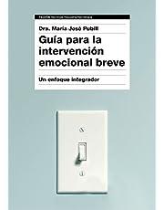 Guía para la intervención emocional breve: Un enfoque integrador (Psicología Psiquiatría Psicoterapia)