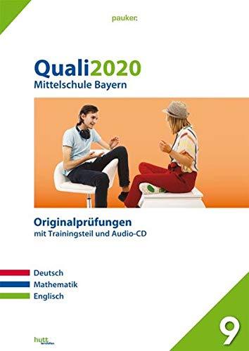 Quali 2020 - Mittelschule Bayern: Originalprüfungen mit Trainingsteil für die Fächer Deutsch, Mathematik und Englisch sowie Audio-CD für Englisch (pauker.)