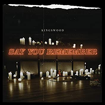 Say You Remember