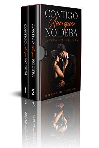 Contigo Aunque No Deba. Adicción a Primera Vista : La Colección Completa de Libros de Novelas Románticas en Español (Libros 1-2)