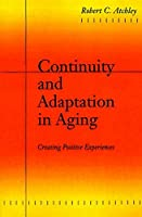 Continuity and Adaptation in Aging: Creating Positive Experiences