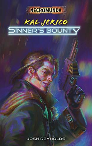 Kal Jerico: Sinner's Bounty (Necromunda) (English Edition)