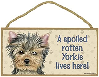 SJT ENTERPRISES, INC. A Spoiled Rotten Yorkie Lives here Wood Sign Plaque 5