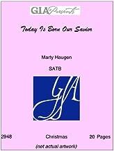 Today Is Born Our Savior - Marty Haugen - SATB