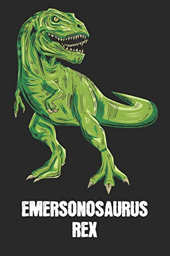 EMERSONOSAURUS REX: Emerson - T-Rex Dinosaur Notebook - Blank Ruled Personalized & Customized Name Prehistoric Tyrannosaurus Rex Notebook Journal for ... Supplies, Birthday & Christmas Gift for Men.