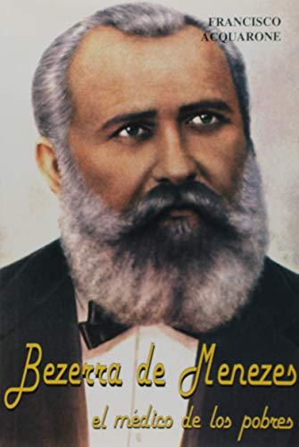 Bezerra de Menezes. El Médico de los Pobres