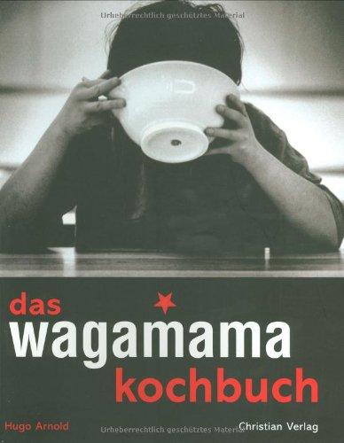 Das Wagamama Kochbuch