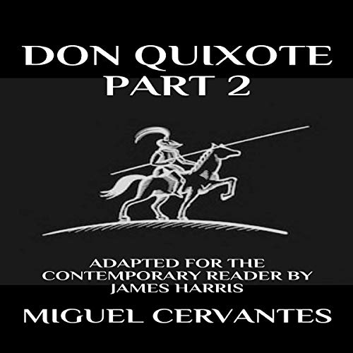 Don Quixote: Part 2 - Adapted for the Contemporary Reader cover art