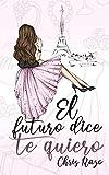 El futuro dice te quiero