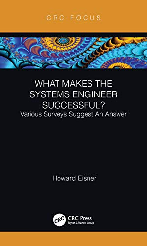 What Makes the Systems Engineer Successful? Various Surveys Suggest An Answer (CRC Press Focus Shortform Book Program) (English Edition)