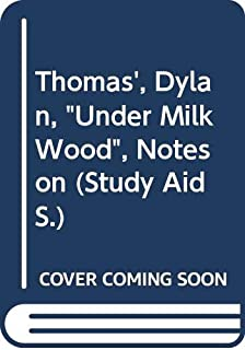 """Thomas', Dylan, """"Under Milk Wood"""", Notes on (Study Aid S.)"""