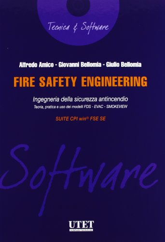 Fire safety engineering. Ingegneria della sicurezza antincendio. Con CD-ROM