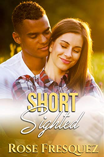 Short Sighted: Interracial Enemies to Lovers Christian Romance (The Buchanans Book 4) by [Rose Fresquez]