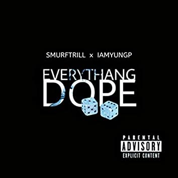 Everythang Dope (feat. Iamyungp)