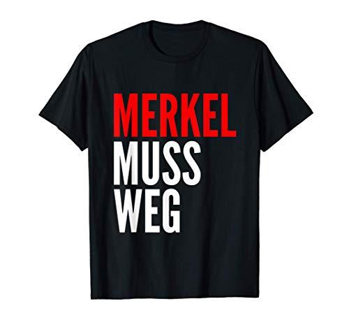 Merkel muss weg Angie, Kanzlerin Politik, abdanken T-Shirt T-Shirt