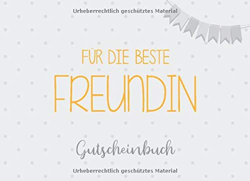 Gutscheinbuch für die beste Freundin: 20 Blanko Gutscheine zum selbst ausfüllen, Geschenkidee zum Freundinnen-Geburtstag