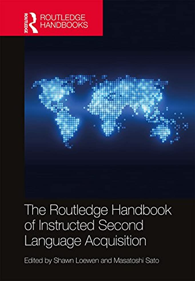 示す柔らかい足最初The Routledge Handbook of Instructed Second Language Acquisition (Routledge Handbooks in Applied Linguistics) (English Edition)