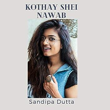 Kothay Shei Nawab