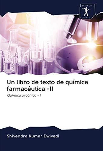 Un libro de texto de química farmacéutica -II: Química orgánica - I