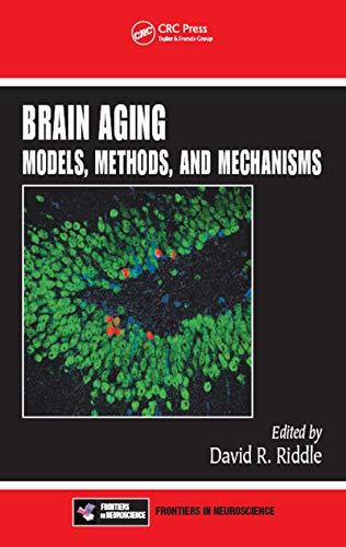 Brain Aging: Models, Methods, and Mechanisms (English Edition)