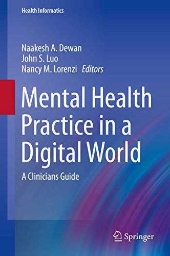 Mental Health Practice in a Digital World: A Clinicians Guide (Health Informatics)