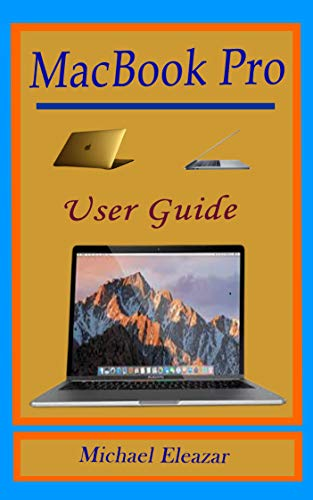 MACBOOK PRO USER GUIDE: An Essential Manual in Exploring the Hidden Gems of Your New macOS Big Sur (English Edition)