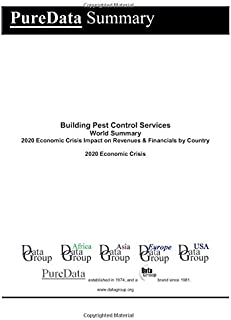 Building Pest Control Services World Summary: 2020 Economic Crisis Impact on Revenues & Financials by Country