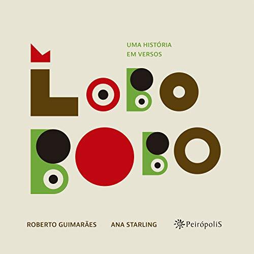 Lobo Bobo (Bichos Poéticos 1) (Portuguese Edition)