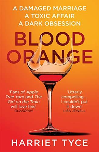 Blood Orange: The gripping, bestselling Richard & Judy book club thriller by [Harriet Tyce]