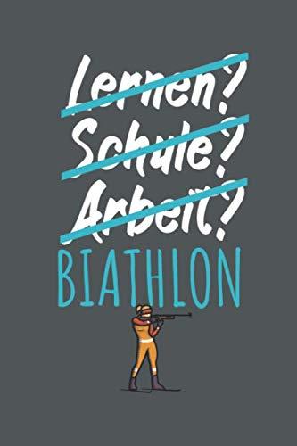 Lernen Schule Arbeit Biathlon: Biathlonlogbuch/Wettkampflogbuch für Zweifach-Kampf-Sportler. 120 Seiten Liniert mit Seitenzahlen. Zum Notieren der ... Rundenzeiten, Punkte und vieles mehr.