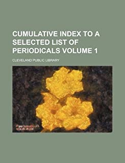 Cumulative Index to a Selected List of Periodicals Volume 1