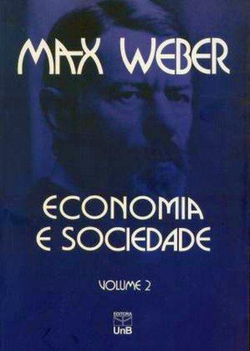 Economia e Sociedade: Fundamentos da Sociologia Compreensiva (Volume 2)