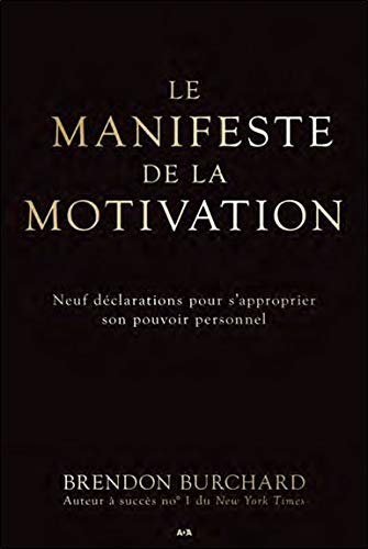 MANIFESTE DE LA MOTIVATION (LE)