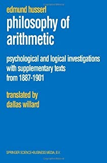 Philosophy of Arithmetic: Psychological and Logical Investigations with Supplementary Texts from 1887?1901 (Husserliana: E...