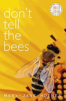 Don't Tell the Bees (Novella-in-Flash) by [Mary-Jane Holmes]