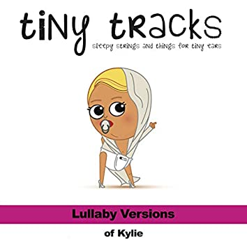 Lullaby Versions of Kylie